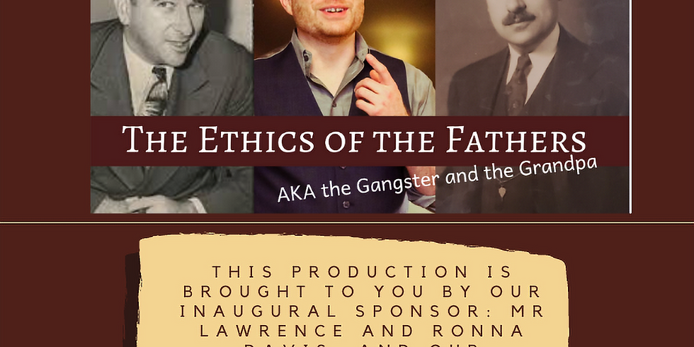 Ethics of the Fathers: AKA The Gangster & the Grandpa