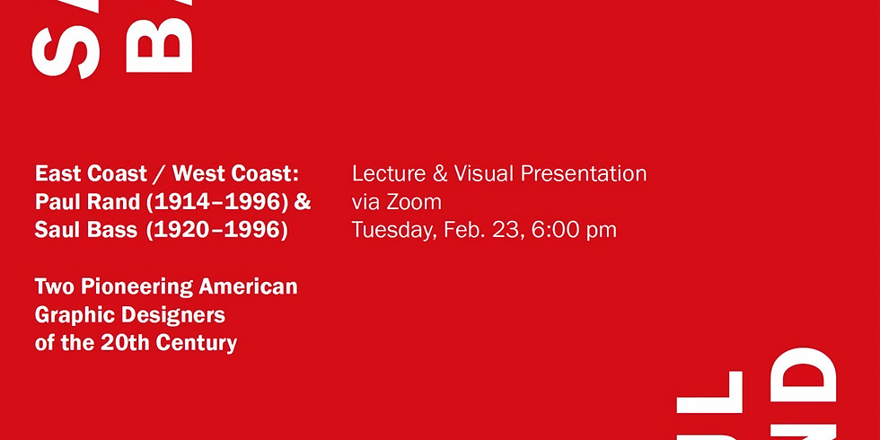 East Coast / West Coast: Paul Rand and Saul Bass Two Pioneering American Graphic Designers of the 20th Century