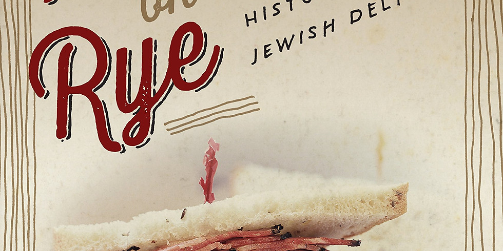 """""""Pastrami on Rye: An Overstuffed History of the Jewish Deli,"""" with Ted Merwin"""