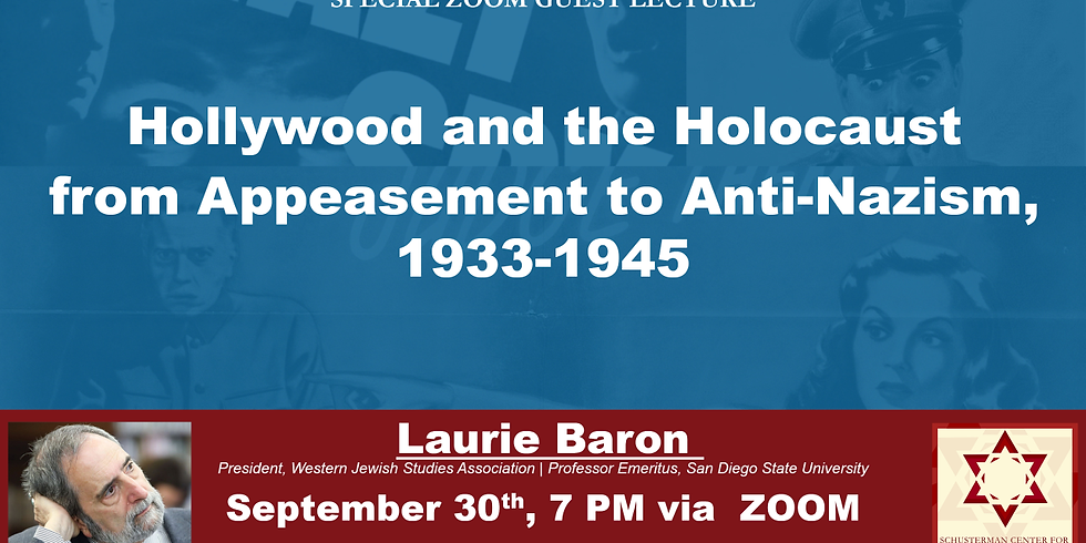 """Special Guest Lecture: """"Hollywood and the Holocaust: from appeasement to Anti-Nazism,"""" with Laurie Baron"""