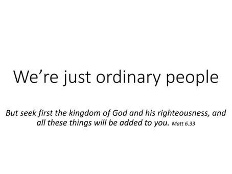 Just ordinary people...