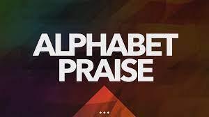 Alphabet Praise - Author Unknown