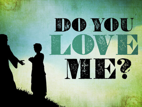 Do You Love Me? - Author Unknown