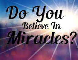 Do you believe in Miracles ?