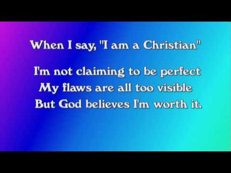 "When I say ...""I am a Christian"""