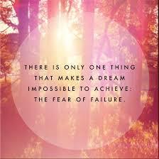 Are you afraid to fail...