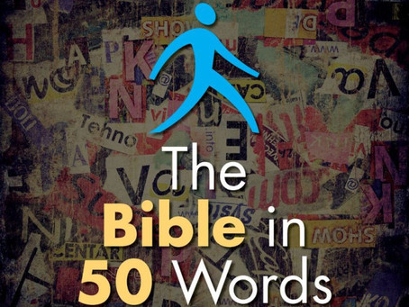 The Bible in 50 Words – Author Unknown