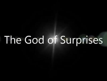 The God of Surprises...