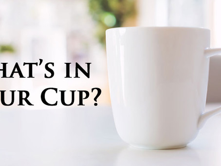 What's in Your Cup?
