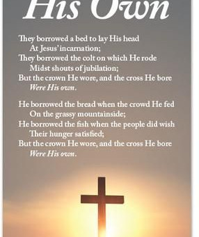 """""""The Cross Was His Own"""" – Author Unknown"""