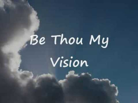 """The Story Behind the Hymn """"Be Thou My Vision"""""""