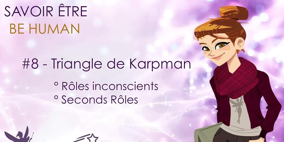 BE HUMAN #8 Le Triangle de Karpman