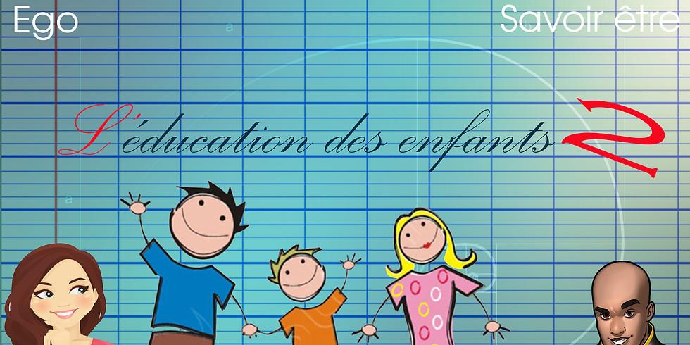 #11 L'Ego dans l'éducation des enfants #2