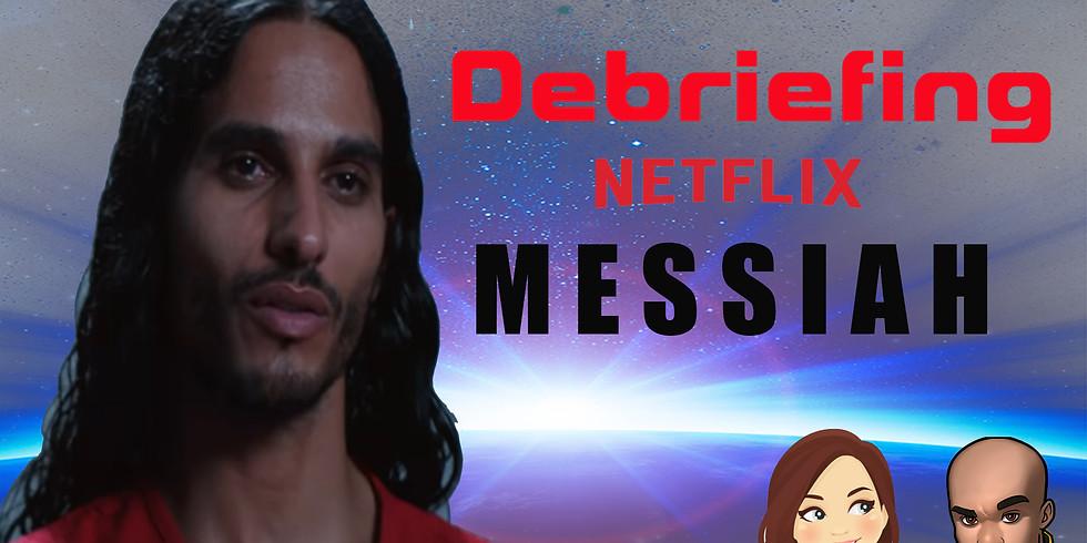Debriefieng MESSIAH