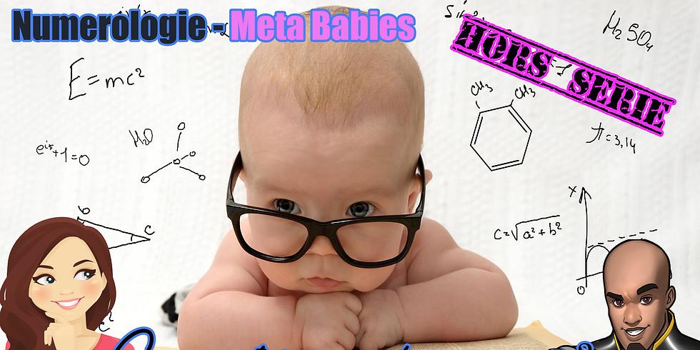 Hors Série Numérologie : Les Meta Babies