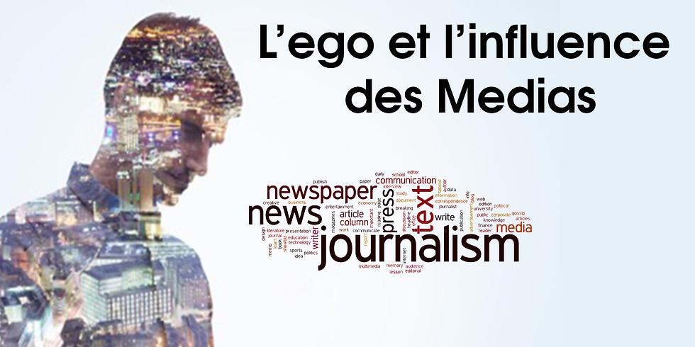 #15 L'Ego et l'influence des Médias