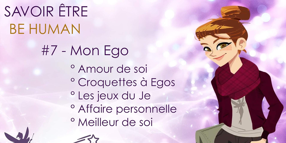 BE HUMAN #7 Mon Ego