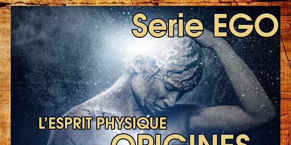 Conférence Ego - L'esprit Physique Origines