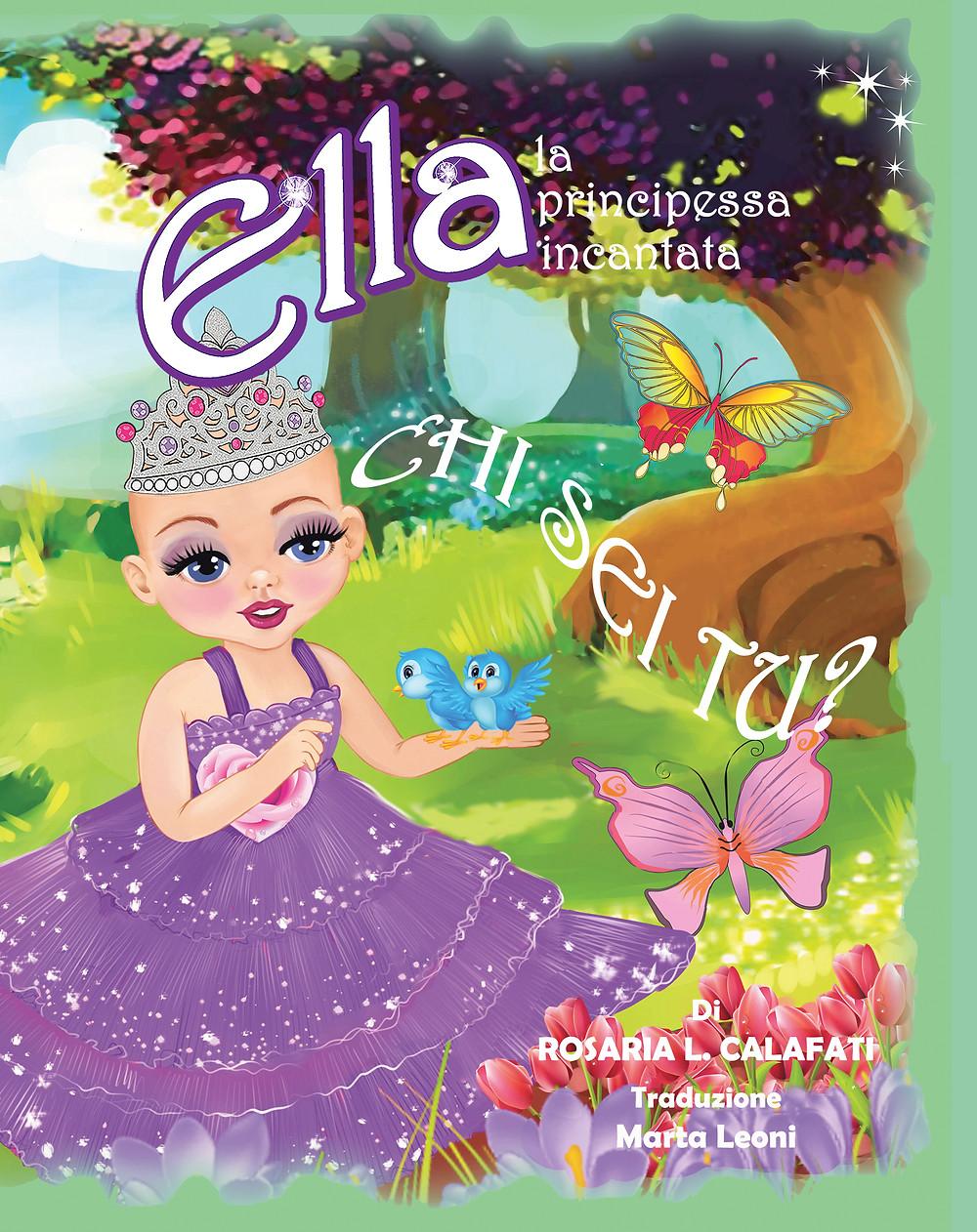 CHI SEI TU?: Ella La Principessa Incantata (Italian Edition) (Italian) Paperback – June 14, 2018