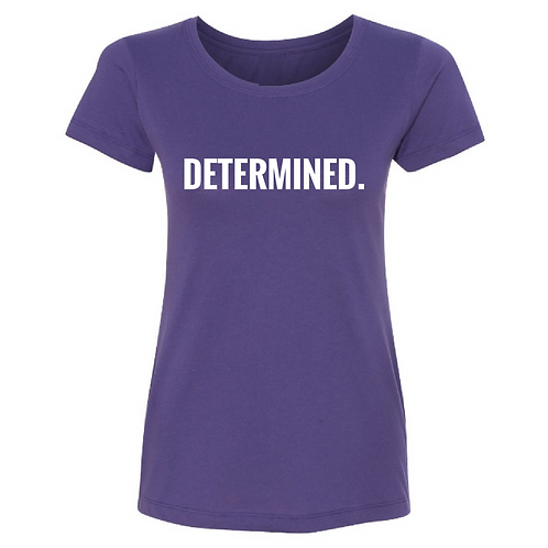 DETERMINED Tee (Women's Cut)