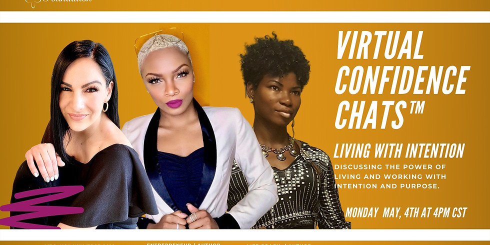 Virtual Confidence Chat™ : Living With Intention