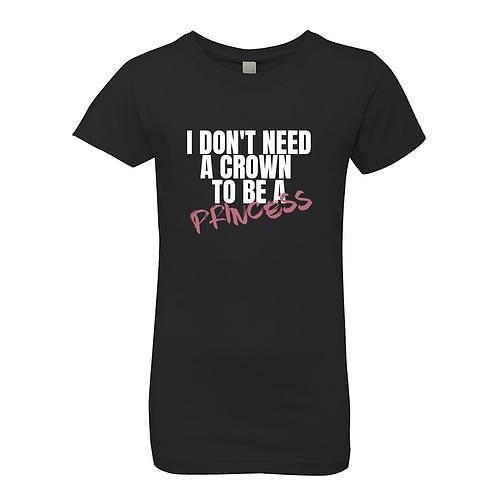 Don't Need a Crown Tee (Princess cut)