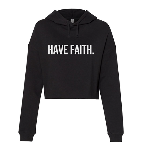 Have Faith Hoodie (crop)