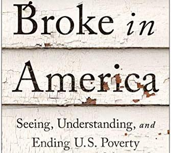 Broke in America - Seeing Understanding, and Ending US Poverty