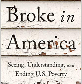 Broke in America - Seeing Understanding, and Ending US Poverty