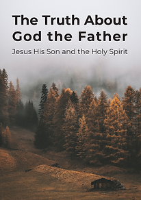 The Truth about God the Father