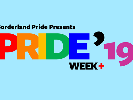 Borderland Pride launches event lineup for PRIDE WEEK+