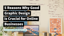 5 Reasons Why Good Graphic Design is Crucial for Online Businesses