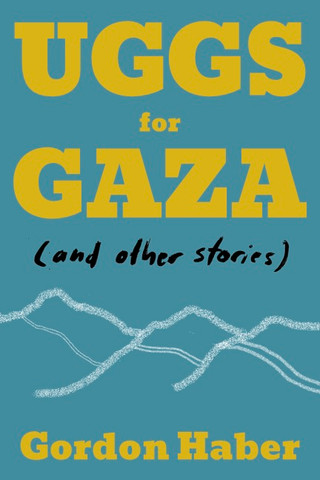 Spotlight on Queens writers: Gordon Haber, author of Uggs for Gaza: And Other Stories