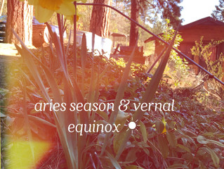 Aries Season & Vernal Equinox