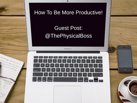 Guest Post: How To Be More Productive