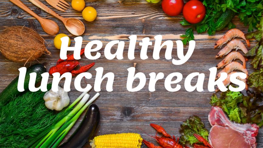 Healthy Lunch Breaks