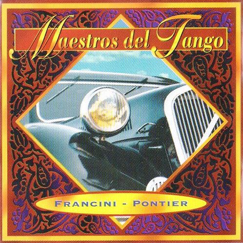 """FRANCINI - PONTIER """"Maestros del Tango"""""""