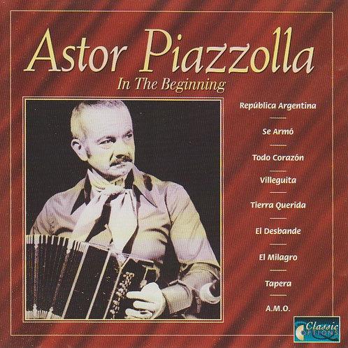 "ASTOR PIAZZOLLA ""In The Beginning"""
