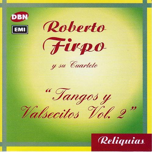 """ROBERTO FIRPO Y SU CUARTETO """"Tangos y Valcesitos Vol.2"""""""
