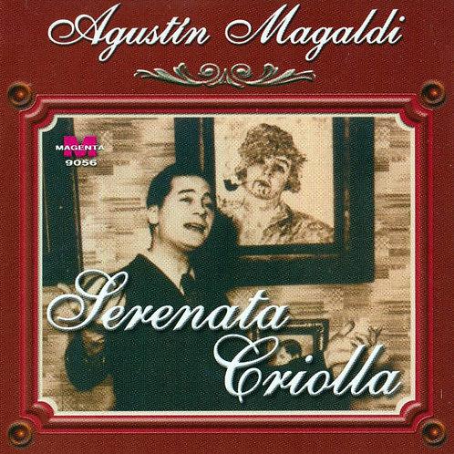 """AGUSTIN MAGALDI """"Serenata Criolla"""""""