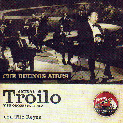 "ANIBAL TROILO ""Che Buenos Aires"""