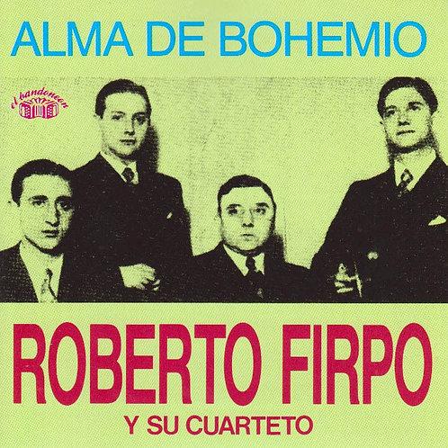 """ROBERTO FIRMO Y SU CUARTETO """"Alma de Bohemio"""""""