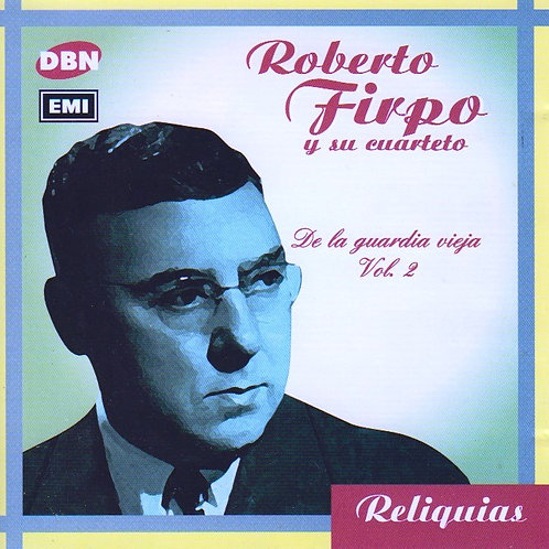 """ROBERTO FIRPO """"De La Guardia Vieja"""" Vol 2"""