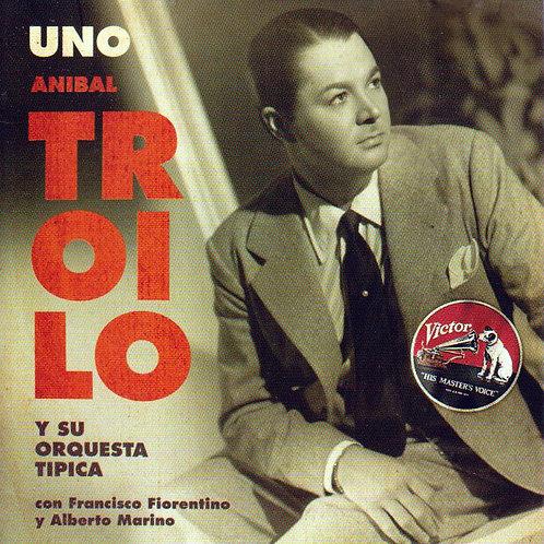 """ANIBAL TROILO """"Uno"""""""