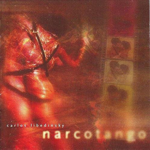 """CARLOS LIBEDISKY """"NARCOTANGO"""""""