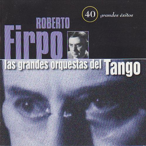 """ROBERTO FIRPO """"40 Grandes Exitos"""""""