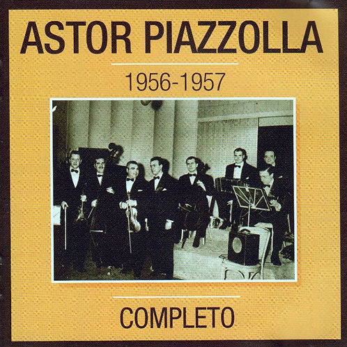 ASTOR PIAZZOLLA 1956-1957