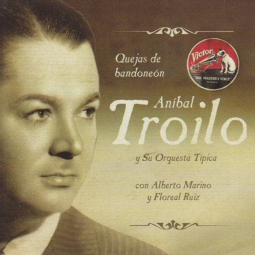 """ANIBAL TROILO """"Quejas de Bandoneón"""""""