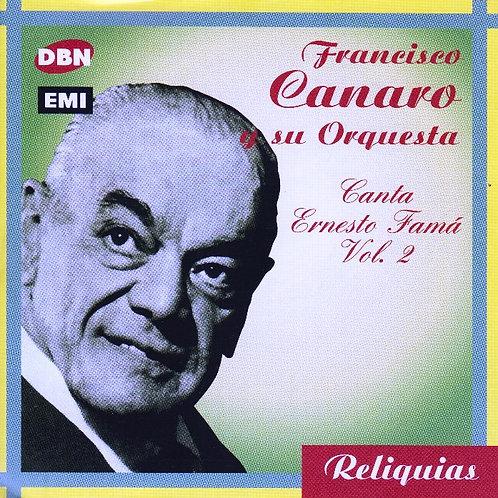 """FRANCISCO CANARO Y ORQUESTA """"Canta Ernesto Famá Vol2."""