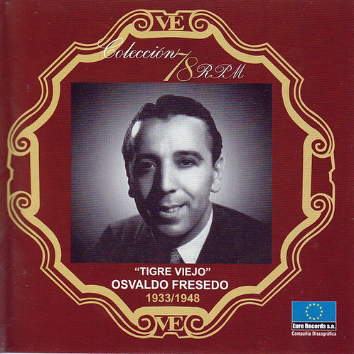 """OSVALDO FRESEDO """"Tigre Viejo"""""""